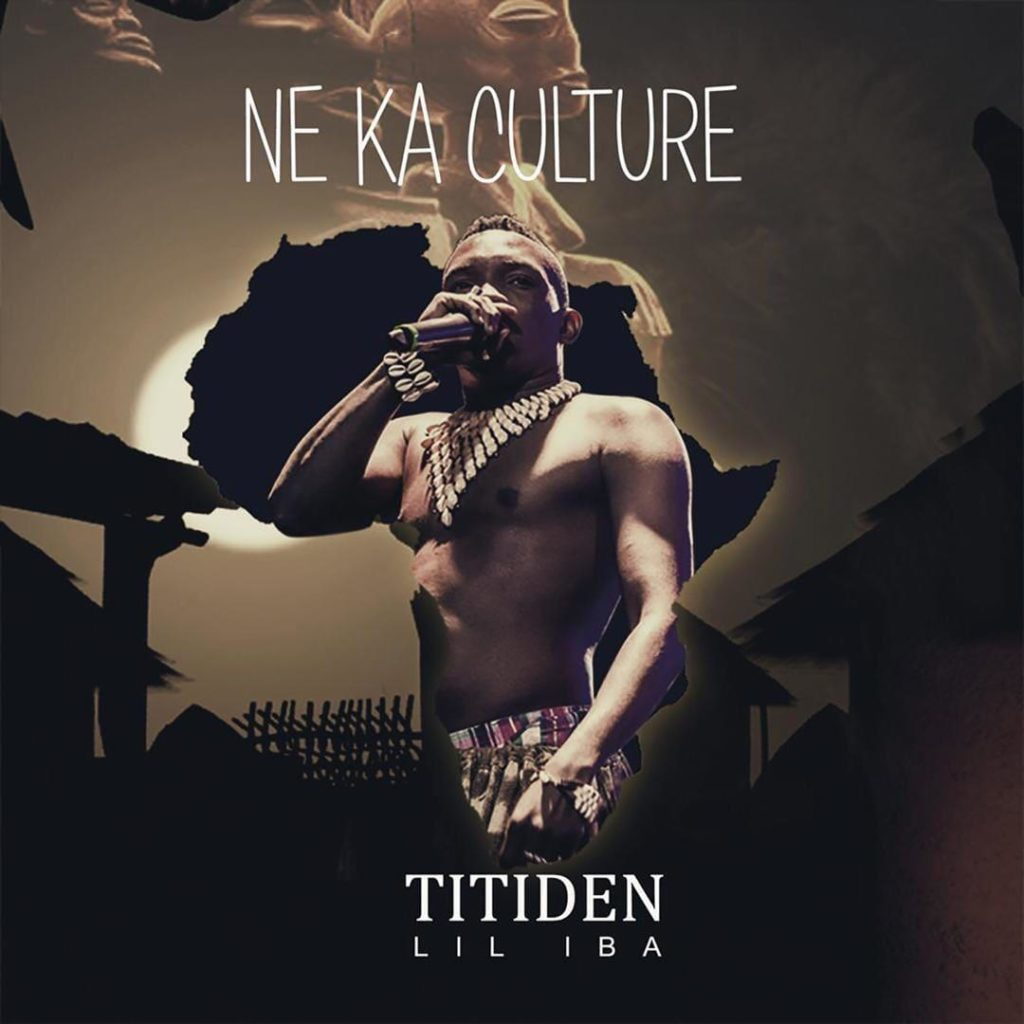 "Photo de TITIDEN LIL IBA -""NE KA CULTURE"" (ALBUM 2019)"