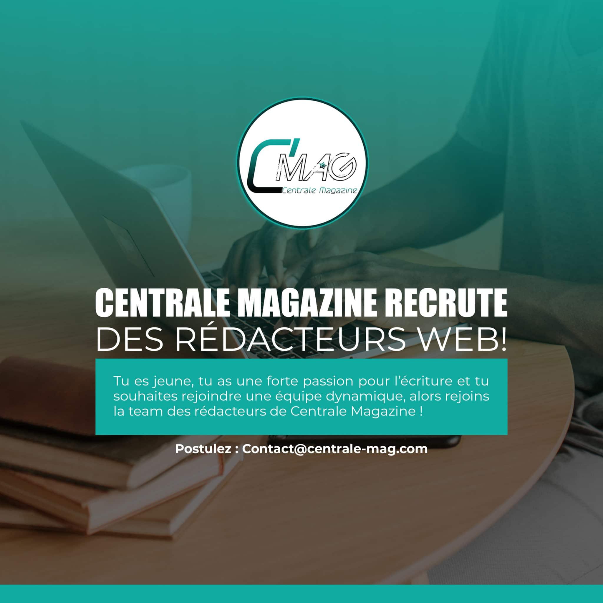 Centrale Magazine Recrute des Rédacteurs Web